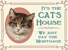 It's the cat's house we just pay the mortgage Funny Novelty Fridge Magnet