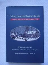 Views from the Rector's Porch : Lessons of a Headmaster by William A. Oates Book
