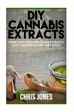 DIY Cannabis Extracts: Make Your Own Marijuana Extracts With This Simple and Eas