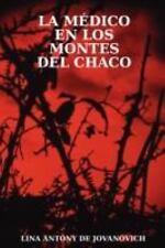La médico en los montes del Chaco by Lina Antony de Jovanovich (2008, Paperback)