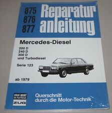 Reparaturanleitung Mercedes W 123 200 240 300 Diesel + Turbodiesel ab 1979 NEU!