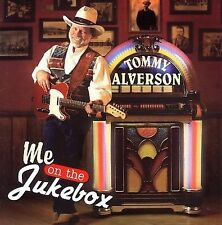Tommy Alverson - Me on the Jukebox (CD, 1999, Two of a Kind)