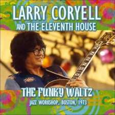 Larry Coryell - The Funky Waltz Neue CD