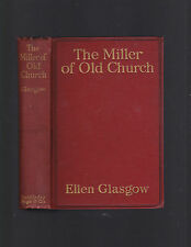 The Miller of Old Church by Ellen Glasgow, 1911 1st edition hardcover, no DJ