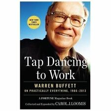 Tap Dancing to Work: Warren Buffett on Practically Everything, 1966-2013 .. NEW