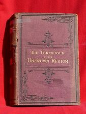 1875 H/C Edition THE THRESHOLD of the UNKNOWN REGION Clements R. Markham CB FRS