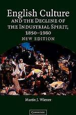 English Culture and the Decline of the Industrial Spirit, 1850-1980-ExLibrary