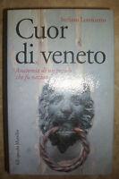 STEFANO LORENZETTO - CUOR DI VENETO - ED;GLI SPECCHI MARSILIO - ANNO:2010 (BG)