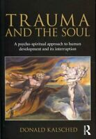 Trauma and the Soul A psycho-spiritual approach to human develo... 9780415681469