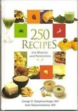 250 Recipes for Healing and Prevention, George Pamplona-Roger