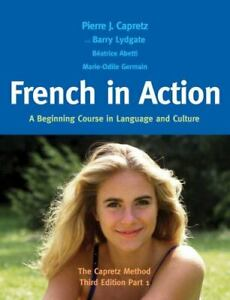 French in Action Pt. 1 : A Beginning Course in Language and Culture - The Capre…
