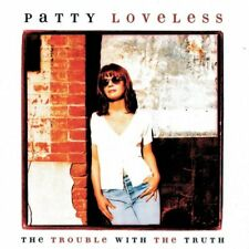 CD PATTY LOVELESS -THE TROUBLE WITH THE TRUTH - COUNTRY MUSIC