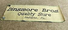 LARGE ANTIQUE EARLY 1900's CANVAS BANNER SIGN DINSMORE BROS STORE INDIANA, PA