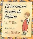 El Secreto en la Caja de Fosforos by Val Willis