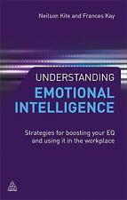 Understanding Emotional Intelligence : Strategies for Boosting Your EQ and...