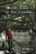Neither nor: Death Runs in the Family by Greg Wilkey (2014, Paperback)