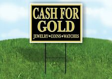 Cash For Gold Jewelry Coins Watches Yard Sign With Stand Lawn Sign