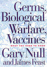NEW Germs, Biological Warfare, Vaccinations: What You Need to Know by Gary Null
