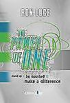 (New) The Power of One Stand up, Be Counted, Make a Difference by Ron Luce