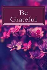 Be Grateful : 365 Days of Gratitude by Laquita King (2016, Paperback)