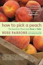 How to Pick a Peach: The Search for Flavor from Farm to Table, Parsons, Russ, Go