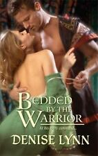 Bedded by the Warrior Lynn, Denise Mass Market Paperback Used - Very Good