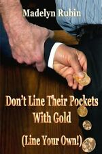 Don't Line Their Pockets with Gold (Line Your Own!) : A Small How to Book on...