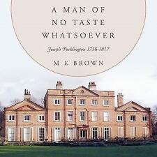A Man of No Taste Whatsoever : Joseph Pocklington 1736-1817 by M.E. Brown...