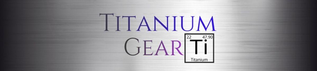 Titanium Gear and Bullion