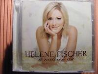 CD Helene Fischer / so nah wie du – Album 2007 - OVP