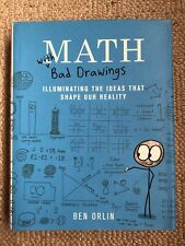 Math With Bad Drawings Illuminating the Ideas That Shape Our Reality, Hardcover