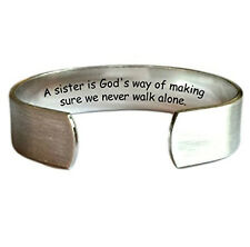 A sister is God's way of making sure we never walk alone Sterling Silver Cuff