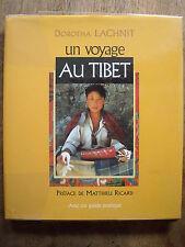 Dorotha LACHNIT : Un voyage au Tibet, avec un guide pratique.