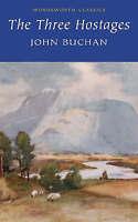 Three Hostages (Wordsworth Classics), John Buchan