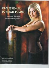 MICHELLE PERKINS PROFESSIONAL PORTRAIT POSING TECHNIQUES & IMAGES 1ST ED PB 2007