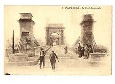 CPA 13 Bouche du Rhône Tarascon Le Pont Suspendu animé