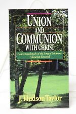Union and Communion with Christ by J. Hudson Taylor