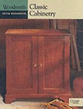 Classic Cabinetry : A Woodsmith Custom Woodworking Book by Oxmoor House Staff (…