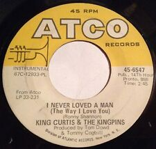 King Curtis 45 I Never Loved A Man (The Way That I Love You) / I Was Made To Her