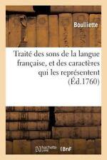Traite des Sons de la Langue Francaise, et des Caracteres Qui les...