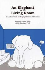 An Elephant in the Living Room Leader's Guide : A Leader's Guide for Helping...