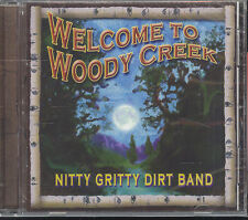 NITTY GRITTY DIRT BAND - WELCOME TO WOODY CREEK - CD ( NUOVO SIGILLATO )