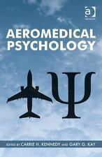 Aeromedical Psychology: By Carrie H. Kennedy, Gary G. Kay
