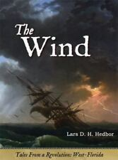 The Wind: Tales from a Revolution - West-Florida (Paperback or Softback)