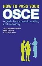 How to Pass Your OSCE: A Guide to Success in ..., Bloomfield, Jacqueli Paperback
