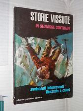 STORIE VISSUTE Volume Terzo In selvagge contrade Jean Valoire Peruzzo 1966 libro