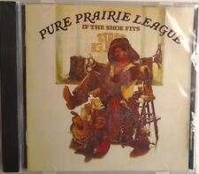 PURE PRAIRIE LEAGUE - CD - If The Shoe Fits  - BRAND NEW