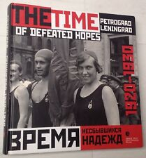 PETROGRAD-LENINGRAD 1920-1930 Time of defeated hopes-Vremya nesbyvshihsya nadezh