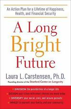 A Long Bright Future: An Action Plan for a Lifetime of Happiness, Heal-ExLibrary