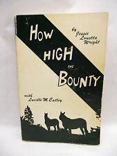 How High The Bounty Jessie Wright Book Signed Homesteader Umpqua Ntl Forest OR